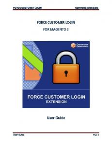 FORCE CUSTOMER LOGIN FOR MAGENTO 2. User Guide. User Guide Page 1