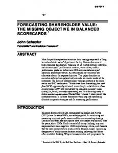 FORECASTING SHAREHOLDER VALUE: THE MISSING OBJECTIVE IN BALANCED SCORECARDS 1
