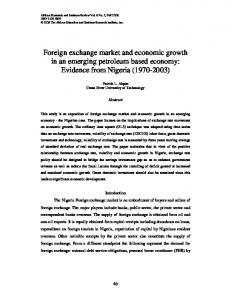Foreign exchange market and economic growth in an emerging petroleum based economy: Evidence from Nigeria ( )