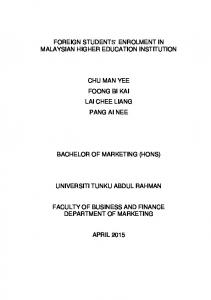 FOREIGN STUDENTS ENROLMENT IN MALAYSIAN HIGHER EDUCATION INSTITUTION CHU MAN YEE FOONG BI KAI LAI CHEE LIANG PANG AI NEE BACHELOR OF MARKETING (HONS)