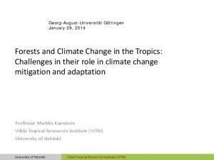 Forests and Climate Change in the Tropics: Challenges in their role in climate change mitigation and adaptation