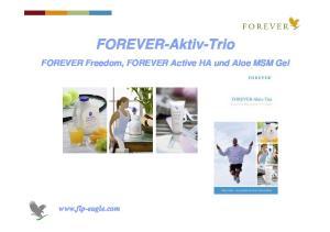 FOREVER-Aktiv-Trio. FOREVER Freedom, FOREVER Active HA und Aloe MSM Gel
