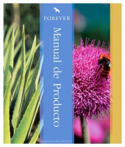 FOREVER. Manual de Producto FOREVER LIVING PRODUCTS