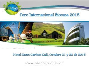 Foro Internacional Biocasa Hotel Dann Carlton Cali, Octubre 21 y 22 de 2015