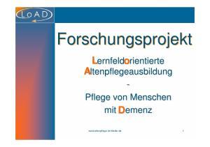 Forschungsprojekt L A. Lernfeldorientierte Altenpflegeausbildung - Pflege von Menschen. mit Demenz