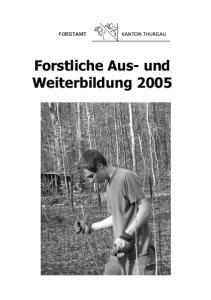 Forstliche Aus- und Weiterbildung 2005