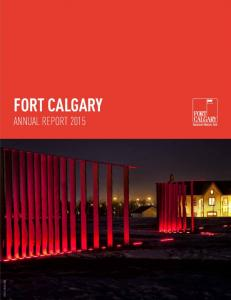 FORT CALGARY ANNUAL REPORT 2015
