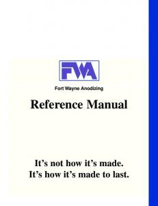 Fort Wayne Anodizing. Reference Manual. It s not how it s made. It s how it s made to last