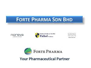FORTE PHARMA SDN BHD. Your Pharmaceutical Partner
