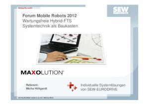 Forum Mobile Robots 2012 Wartungsfreie Hybrid-FTS Systemtechnik als Baukasten