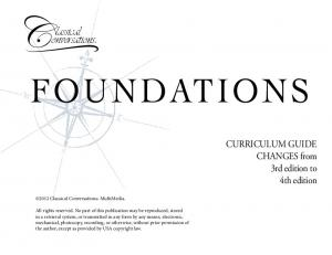 FOUNDATIONS. lassical onversations. Curriculum Guide CHANGES from 3rd edition to 4th edition Classical Conversations MultiMedia