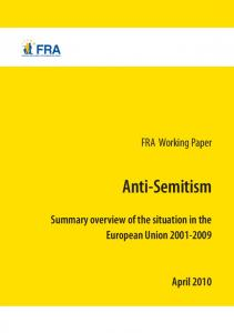 FRA Working Paper. Anti-Semitism. Summary overview of the situation in the European Union