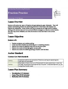 Fraction Practice. Lesson Overview. Lesson Objectives. Anchor Standard. Lesson Plan Summary. Students will: Common Core Math Standards