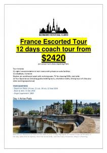 France Escorted Tour 12 days coach tour from $2420 per person twin share departing Paris