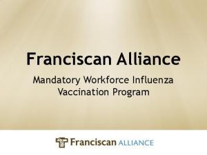 Franciscan Alliance. Mandatory Workforce Influenza Vaccination Program