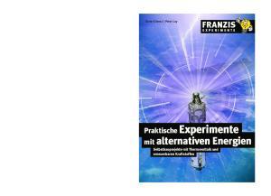 FRANZIS. Praktische Experimente mit alternativen Energien Selbstbauprojekte mit Thermovoltaik und erneuerbaren Kraftstoffen EXPERIMENTE