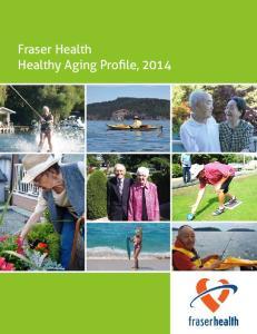 Fraser Health Healthy Aging Profile, 2014