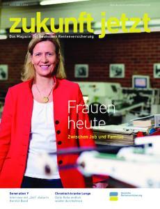 Frauen heute. Zwischen Job und Familie. Das Magazin der Deutschen Rentenversicherung. Generation Y Interview mit Zeit -Autorin Kerstin Bund