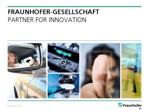 FRAUNHOFER-GESELLSCHAFT PARTNER FOR INNOVATION. Fraunhofer ICT