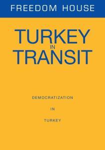 FREEDOM HOUSE TURKEY TRANSIT DEMOCRATIZATION TURKEY