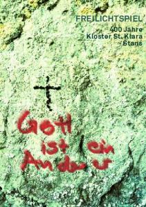 FREILICHTSPIEL. 400 Jahre Kloster St. Klara Stans