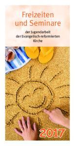 Freizeiten und Seminare. der Jugendarbeit der Evangelisch-reformierten Kirche