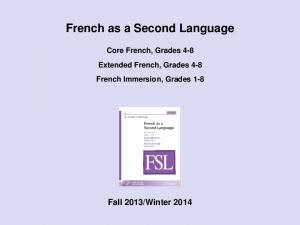 French as a Second Language. Core French, Grades 4-8 Extended French, Grades 4-8 French Immersion, Grades 1-8