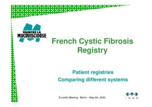 French Cystic Fibrosis Registry. Patient registries Comparing different systems