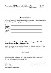 Freunde des TIZ Theater im Zehnthaus e.v. Theater hautnah. Mitgliedsantrag: