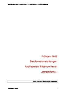 Frühjahr Studienveranstaltungen. Fachbereich Bildende Kunst. Personenverzeichnis S. 1 Master Bildende Kunst S. 2