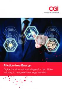 Friction-free Energy: Digital transformation strategies for the utilities industry to navigate the energy transition