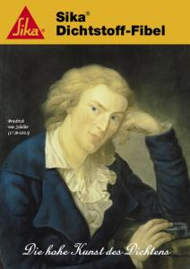 Friedrich von Schiller ( ) Sika Dichtstoff-Fibel
