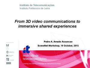 From 3D video communications to immersive shared experiences