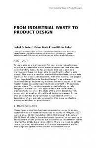 FROM INDUSTRIAL WASTE TO PRODUCT DESIGN