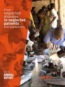 From. neglected diseases. to neglected. patients. and populations ANNUAL REPORT