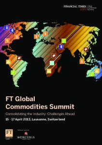 FT Global Commodities Summit. Consolidating the Industry: Challenges Ahead April 2013, Lausanne, Switzerland