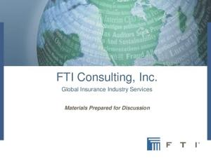 FTI Consulting, Inc. Global Insurance Industry Services. Materials Prepared for Discussion