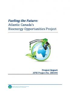 Fueling the Future: Atlantic Canada s Bioenergy Opportunities Project