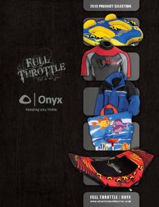 FULL THROTTLE. Absolute Outdoor, Inc. NASCAR ONYX FLOTATION COMMERCIAL FLOTATION ONYX RAINWEAR. 2 w w w.absoluteoutdoorinc.com