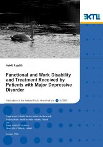 Functional and Work Disability and Treatment Received by Patients with Major Depressive Disorder. Heikki Rytsälä