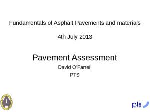 Fundamentals of Asphalt Pavements and materials. 4th July Pavement Assessment. David O Farrell PTS