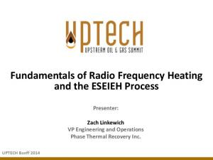 Fundamentals of Radio Frequency Heating and the ESEIEH Process Presenter: