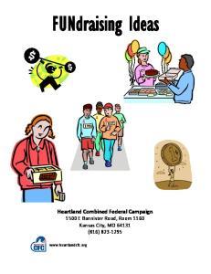 FUNdraising Ideas. Heartland Combined Federal Campaign 1500 E Bannister Road, Room 1160 Kansas City, MO (816)
