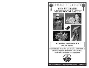fungi perfecti THE SHIITAKE MUSHROOM PATCH A Gourmet Mushroom Kit for the Home