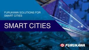 FURUKAWA SOLUTIONS FOR SMART CITIES SMART CITIES