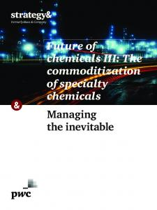 Future of chemicals III: The commoditization of specialty chemicals Managing the inevitable