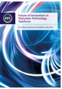 Future of Innovation in Television Technology Taskforce. Final Report and Recommendations May 2014
