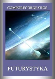 FUTURYSTYKA C O M P O R E C O R D E Y R O S. wydanie III 2014