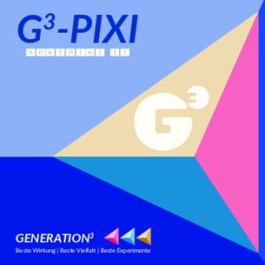 G 3 -PIXI GENERATION 3. nextpixi 11. Beste Wirkung Beste Vielfalt Beste Experimente