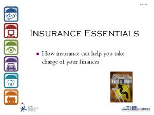 G1. Insurance Essentials. How insurance can help you take charge of your finances
